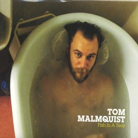 Malmquist , Tom - Fish in a Tear