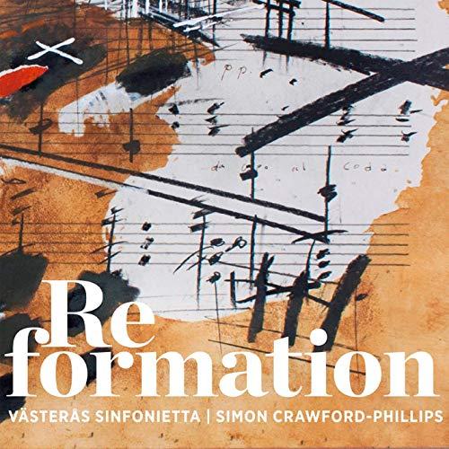 Crawford-Phillips , Simon - ReFormation (Västeras Sinfonietta)