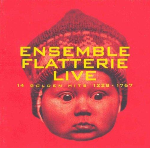 Ensemble Flatterie - Live - 14 Golden Hits 1228-1767