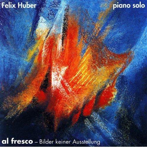 Huber , Felix - Al Fresco - Bilder keiner Ausstellung