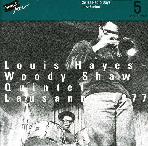 Hayes , Louis - Lausanne 1977 (Swiss Radio Days Jazz Series 5)