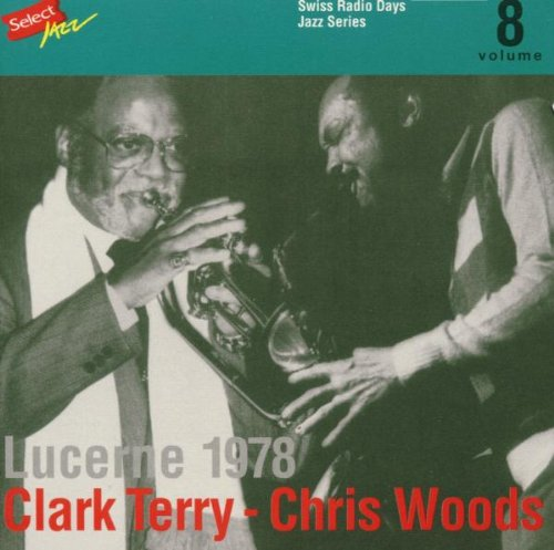 Terry , Clark & Woods , Chris - Lucerne 1978 (Swiss Radio Days Jazz Series 8)