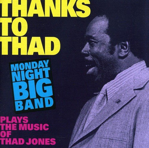 Monday Night Big Band - Thanks to Thad - Plays the Music of Thad Jones