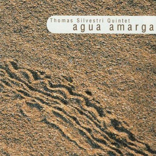 Silvestri , Thomas Quintet - Agua Amarga
