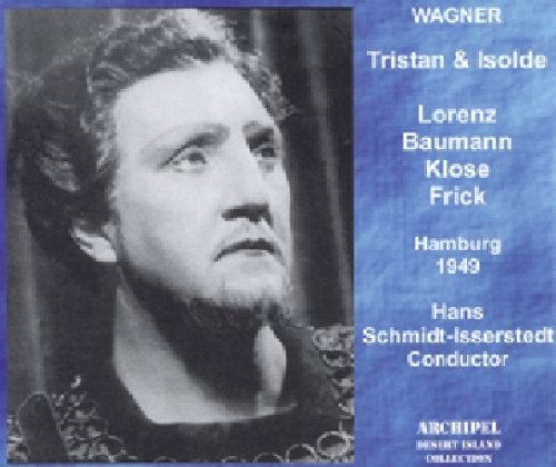 Wagner , Richard - Tristan und Isolde (Lorenz, Baumann, Klose, Frick, Schmidt-Isserstedt)