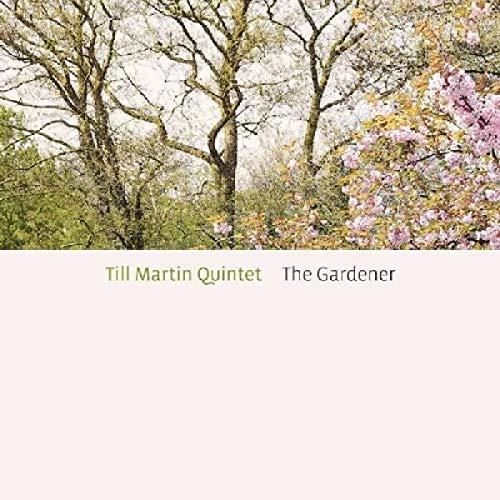 Till Martin Quintet - The Gardener