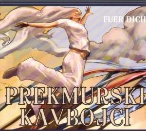 Prekmurski Kavbojci - Für Dich