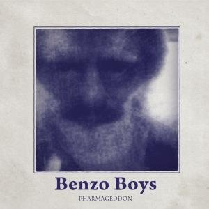 Benzo Boys - Pharmageddon