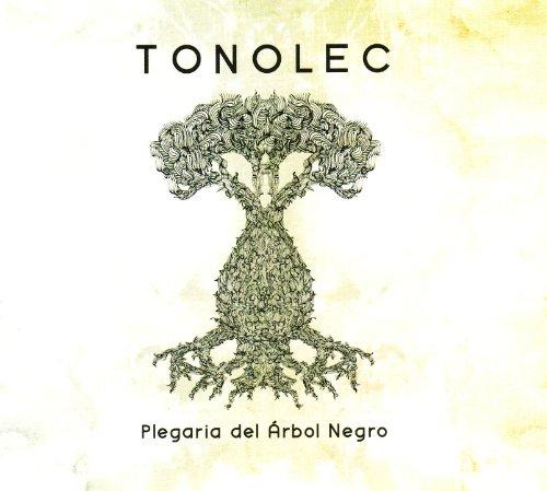 Tonolec - Plegaria Del Arbol Negro