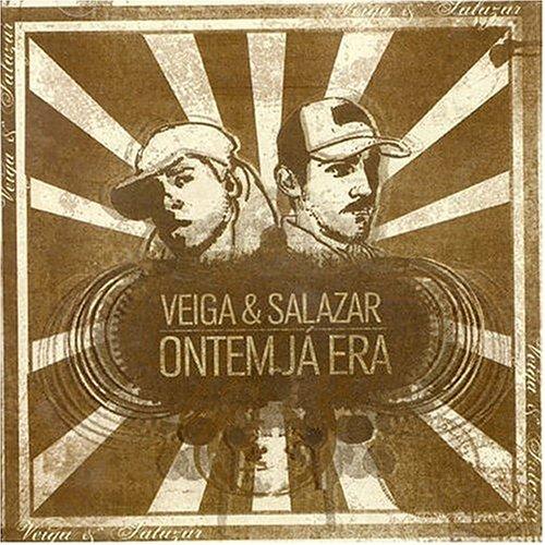 Veiga & Salazar - Ontem Ja Era