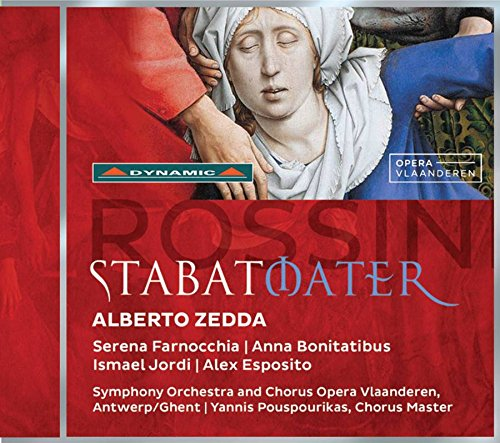 Rossini , Gioacchino - Stabat Mater (Zedda, Farnocchia, Bonitatibus, Jordi, Esposito, Pouspourikas)