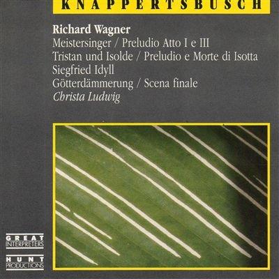 Wagner , Richard - Meistersinger: Vorspiel I & III Aufzug / Tristan und Isolde: Vorspiel und Liebestod / Siegfried Idyll / Götterdämmerung 'Starke Scheite' (Ludwig, Kna