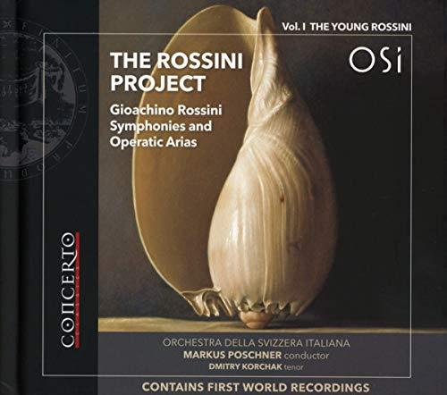 Korchak , Dmitry & Poschner , Markus & Orchestra Della Svizzera Italiana - The Rossini Project: Vol.1 The Young Rossini (Symphonies And Operatic Arias)