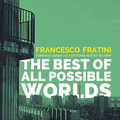 Fratini , Francesco - The Best Of All Possible Worlds