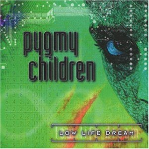Pygmy Children - Low Life Dream