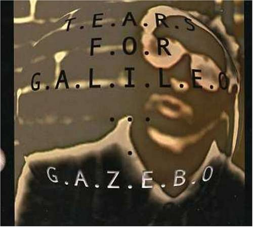 Gazebo - Tears for Galileo