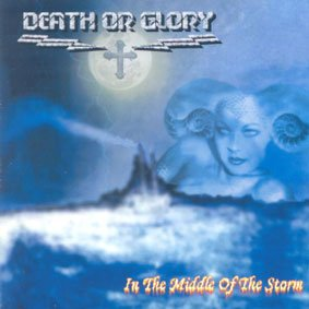 Death Or Glory - In The Middle Of The Storm