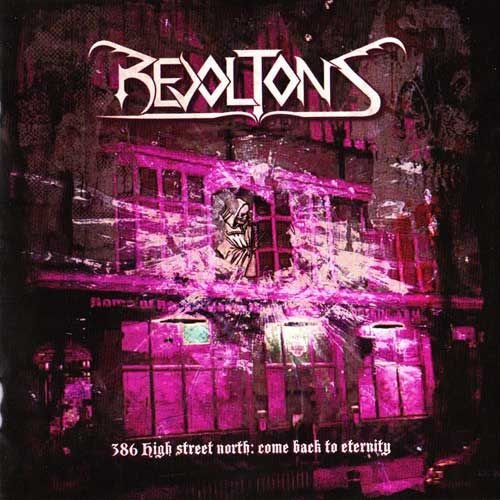 Revoltons - 386 High Street North: Come Back To Eternity