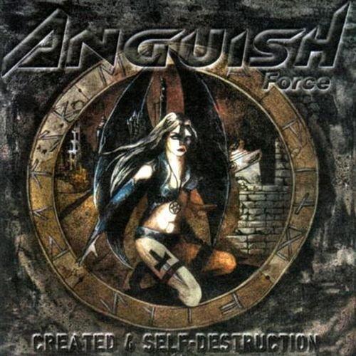 Anguish Force - Created 4 Self-Destruction