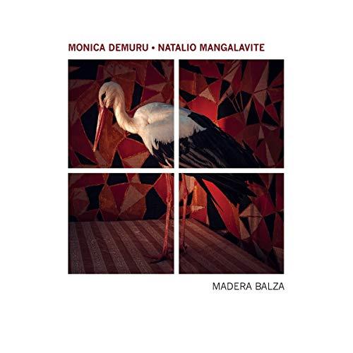 Demuru , Monica & Mangalavite - Madera Balza