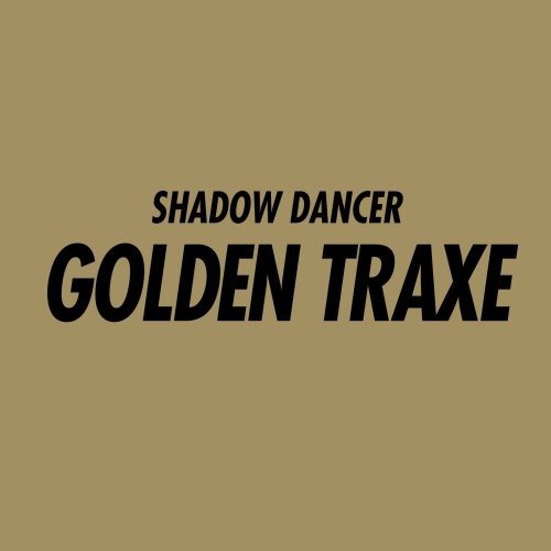 Shadow Dancer - Golden Traxe