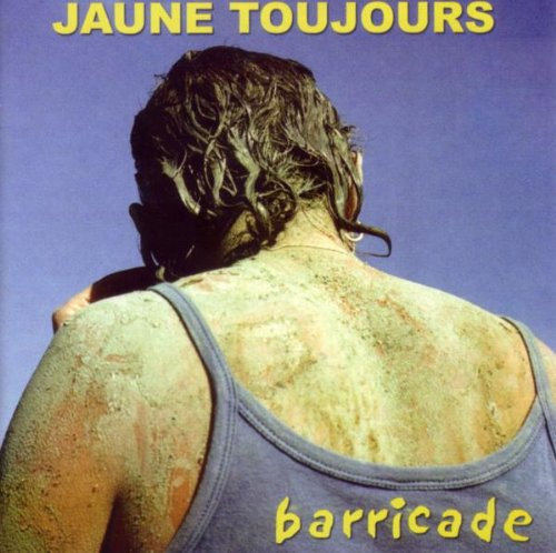 Jaune Toujours - Barricade