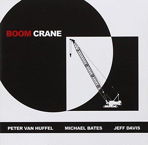 Van Huffel , Peter / Bates , Michael / Davis , Jeff - Boom Crane