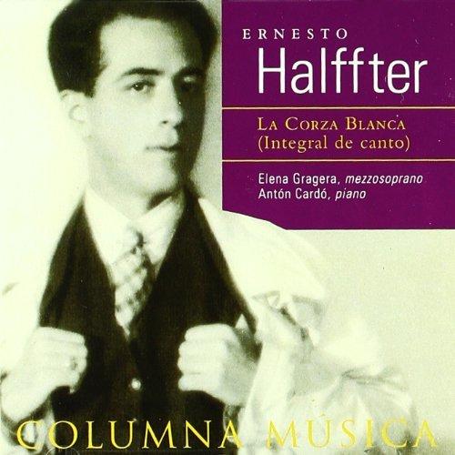 Halffter , Ernesto - La Corza Blanca (Integral De Canto) (Gragera, Cardo)