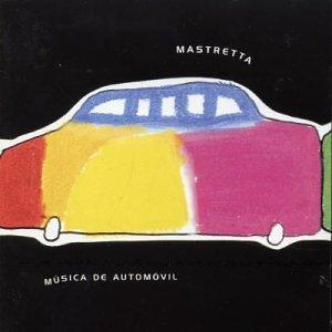 Mastretta - Musica De Automovil