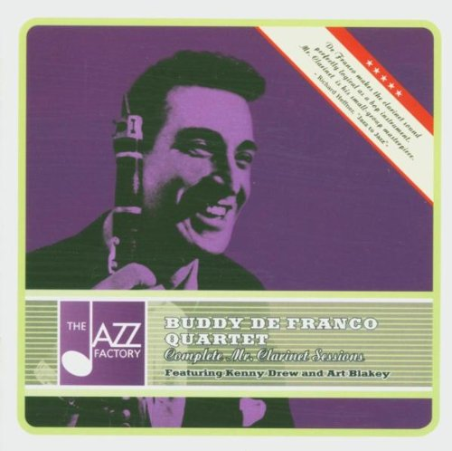 Buddy De Franco Quartet - Complete Mr. Clarinet Sessions (Featuring Kenny Dew And Art Blakey)