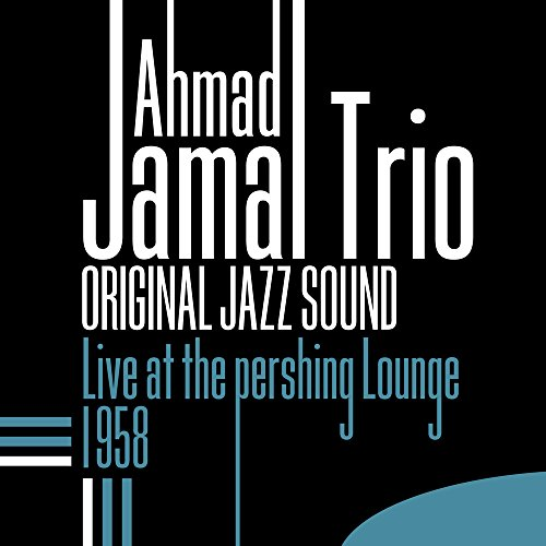 Jamal , Ahmad - Complete Live At The Pershing Lounge 1958
