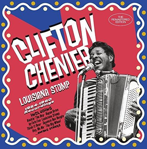 Chenier , Clifton - Louisiana Stomp - 1954 - 1960 Recordings