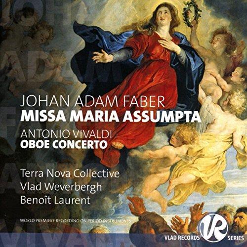 Faber , Johan Adam - Missa Maria Assumpta (Vivaldi: Oboe Concerto) (Terra Nova Collective, Weverbergh, Laurent)