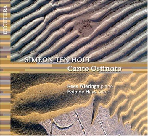 Holt , Simeon ten - Canto Ostinato (Kess Wieringa / Polo de Haas)