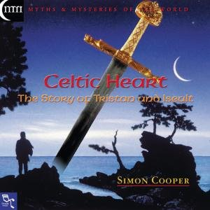 Cooper , Simon - Celtic Heart: The story of Tristan and Iseult