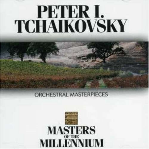 Tchaikovsky , Peter - Orchestral Masterpieces (Masters of the Millennium)