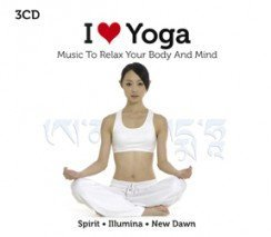 Sampler - I Love Yoga (Music To Relax Your Body And Mind)