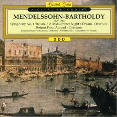Mendelssohn-Bartholdy , Felix - Symphony No. 4 Italian / A Midsummer Night's Dream - Overture / Return From Abroad - Overture