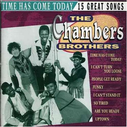 Chambers Brothers , The - Time Has Come Today / 15 Great Songs