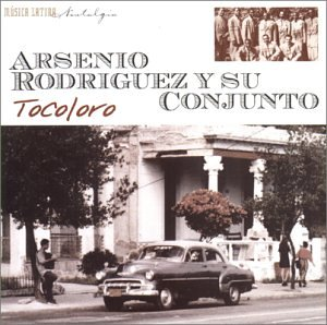 Rodriguez , Arsenio Y Su Conjunto - Tocoloro