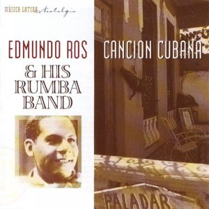 Ros , Edmundo & His Rumba Band - Cancion Cubana