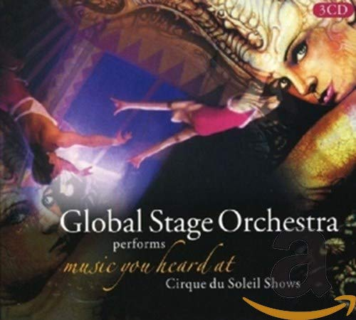 Global Stage Orchestra - Music You Heard At Cirque Du Soleil Shows