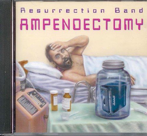 Resurrection Band - Ampendectomy
