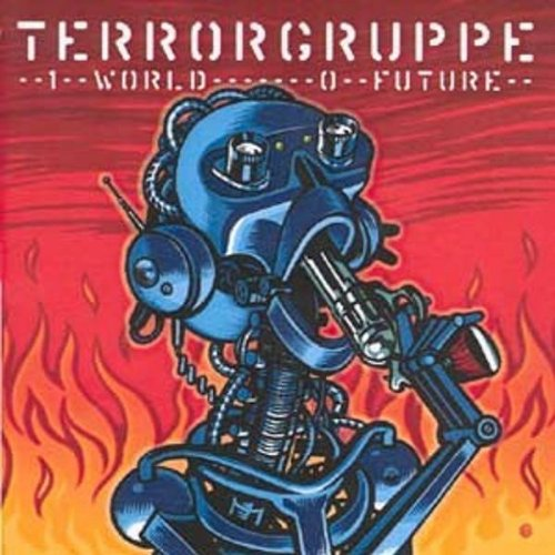 Terrorgruppe - 1 World-0 Future