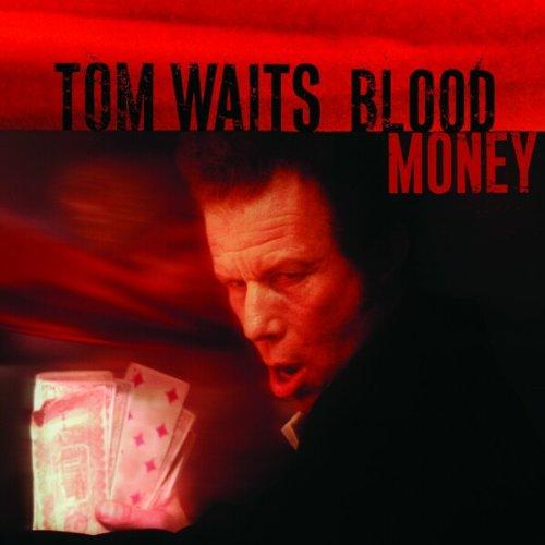 Waits , Tom - Blood money