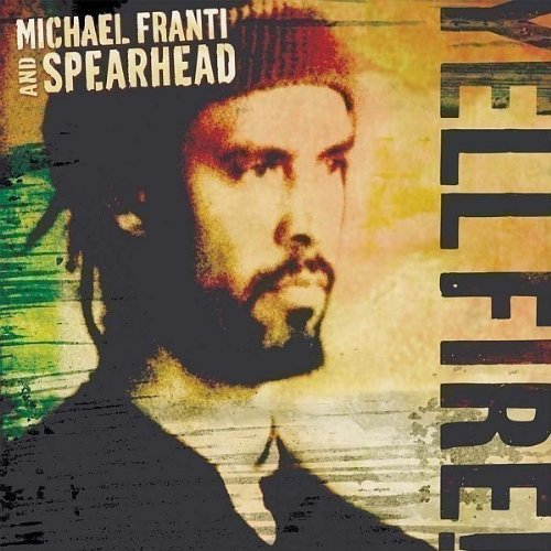 Franti , Michael & Spearheads - Yell fire!