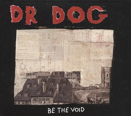 Dr.Dog - Be the Void