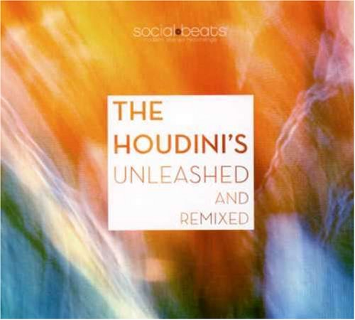 Houdini's , The - Unleashed And Remixed