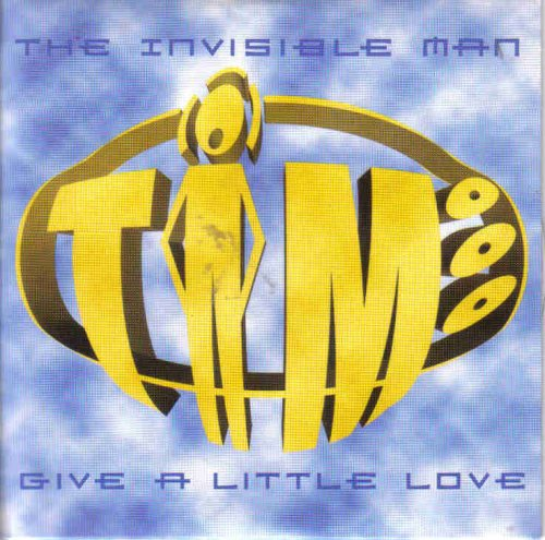 Invisible Man , The - Give a Little Love (Maxi CD)