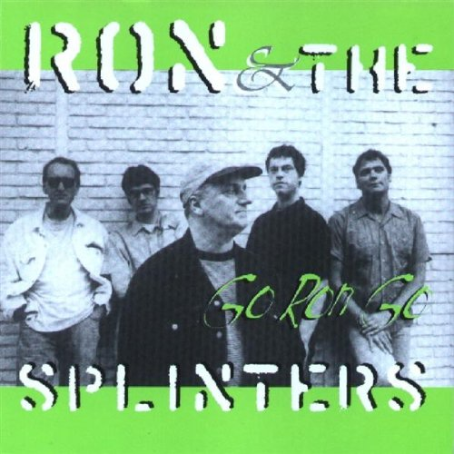 Ron & the Splinters - Go Ron Go